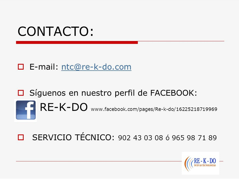 CONTACTO: RE-K-DO www.facebook.com/pages/Re-k-do/16225218719969