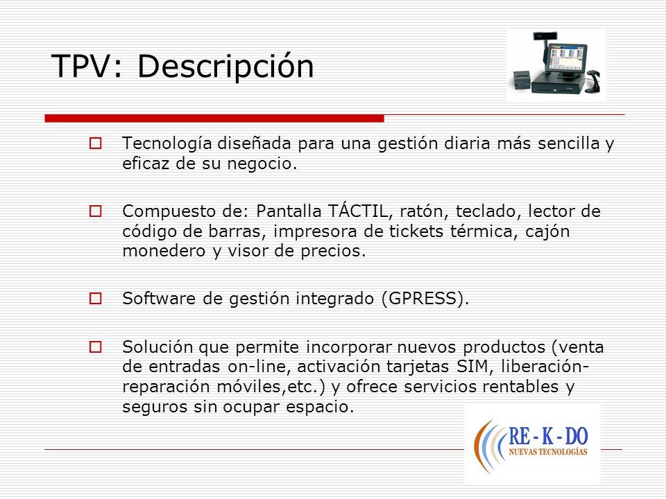 TPV: DescripciónTecnología diseñada para una gestión diaria más sencilla y eficaz de su negocio.