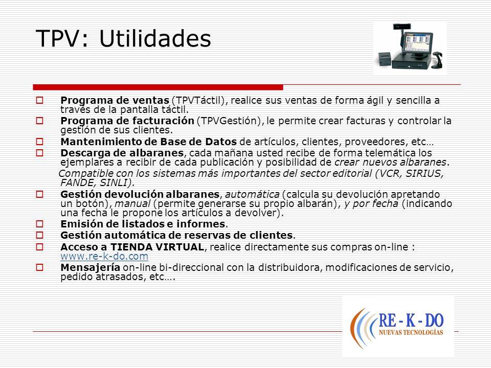 TPV: UtilidadesPrograma de ventas (TPVTáctil), realice sus ventas de forma ágil y sencilla a través de la pantalla táctil.