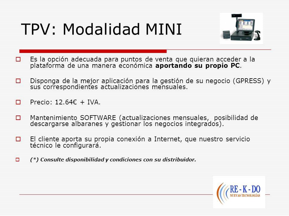 TPV: Modalidad MINIEs la opción adecuada para puntos de venta que quieran acceder a la plataforma de una manera económica aportando su propio PC.