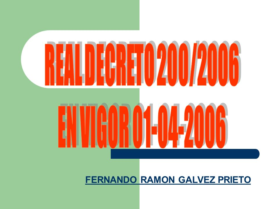 REAL DECRETO 200/2006 EN VIGOR 01-04-2006