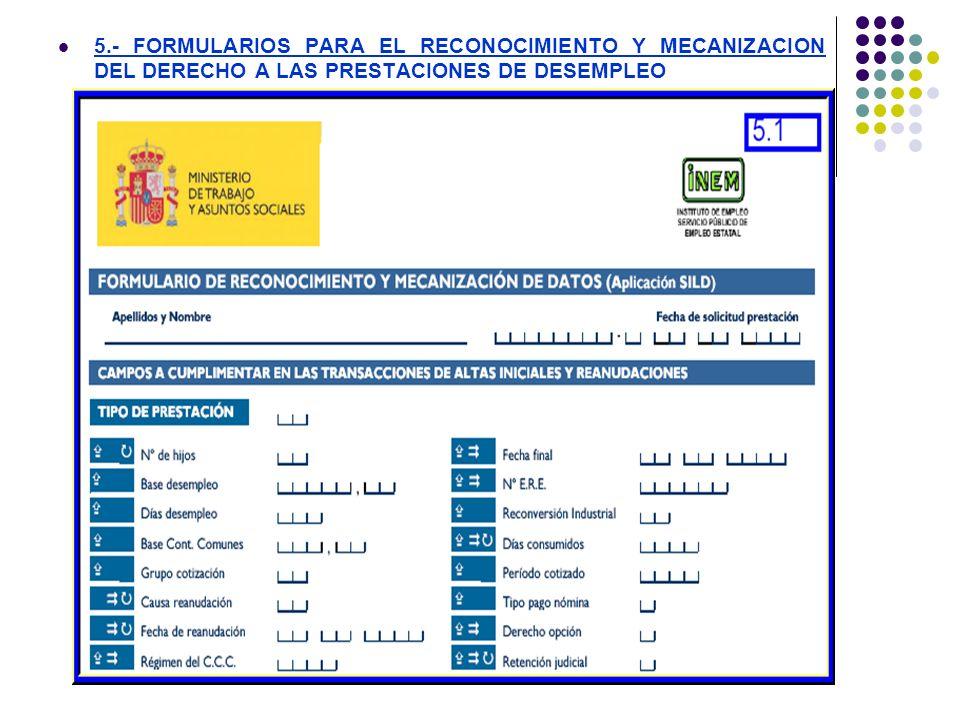 5.- FORMULARIOS PARA EL RECONOCIMIENTO Y MECANIZACION DEL DERECHO A LAS PRESTACIONES DE DESEMPLEO