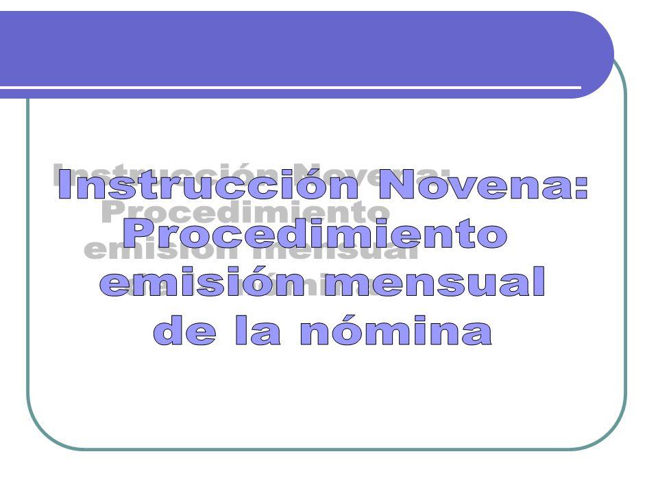 Instrucción Novena: Procedimiento emisión mensual de la nómina