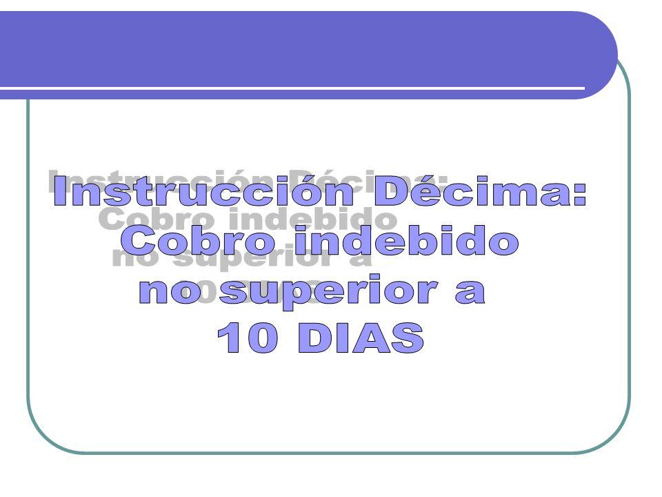 Instrucción Décima: Cobro indebido no superior a 10 DIAS