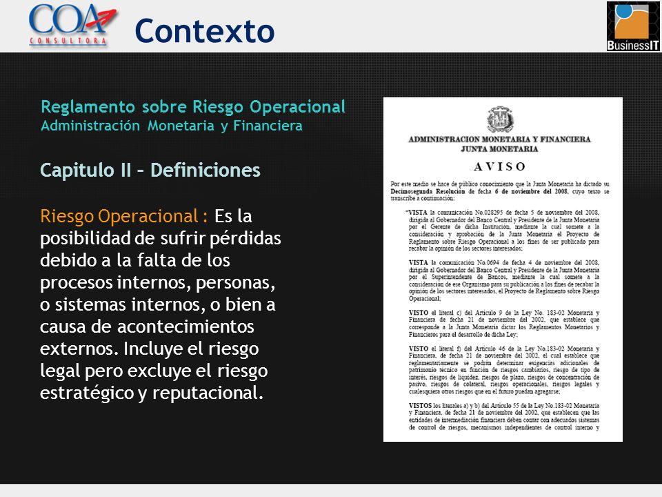 Contexto Capitulo II – Definiciones Riesgo Operacional : Es la