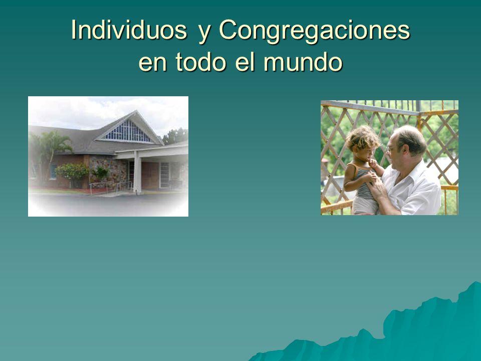 Individuos y Congregaciones en todo el mundo