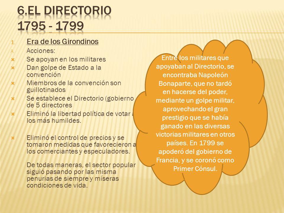 6.El DIRECTORIO 1795 - 1799 Era de los Girondinos Acciones: