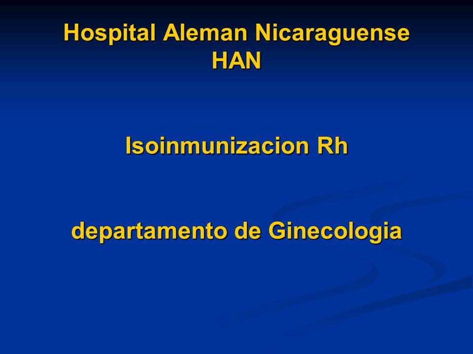 Hospital Aleman Nicaraguense HAN Isoinmunizacion Rh departamento de Ginecologia