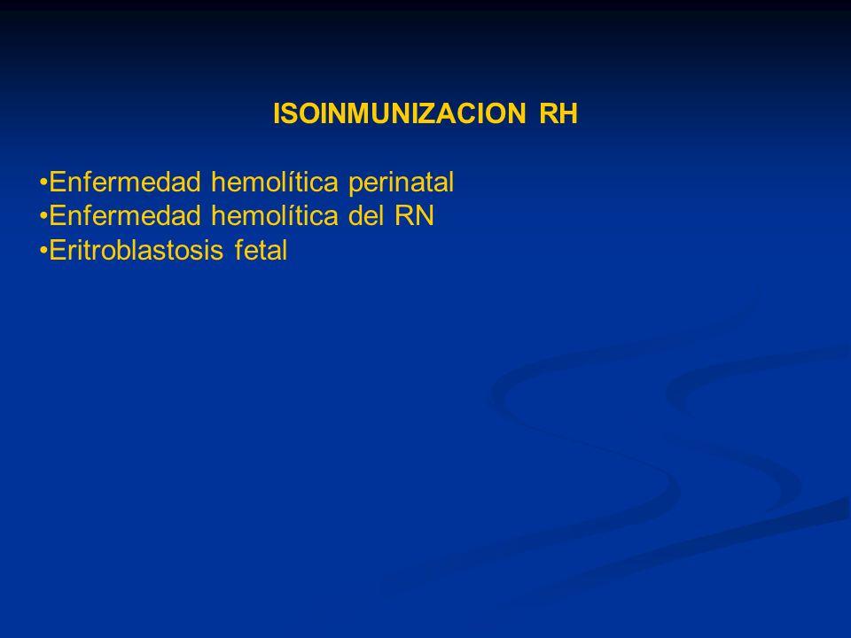 ISOINMUNIZACION RHEnfermedad hemolítica perinatal.