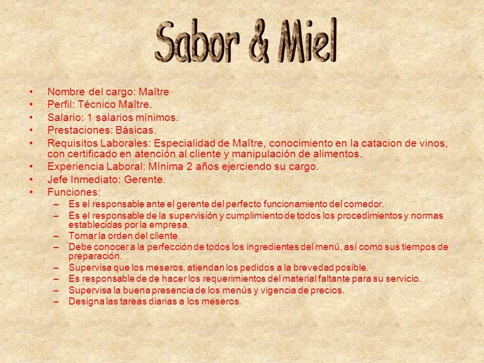 Sabor & Miel Nombre del cargo: Maître Perfil: Técnico Maître.