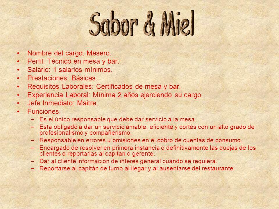 Sabor & Miel Nombre del cargo: Mesero. Perfil: Técnico en mesa y bar.