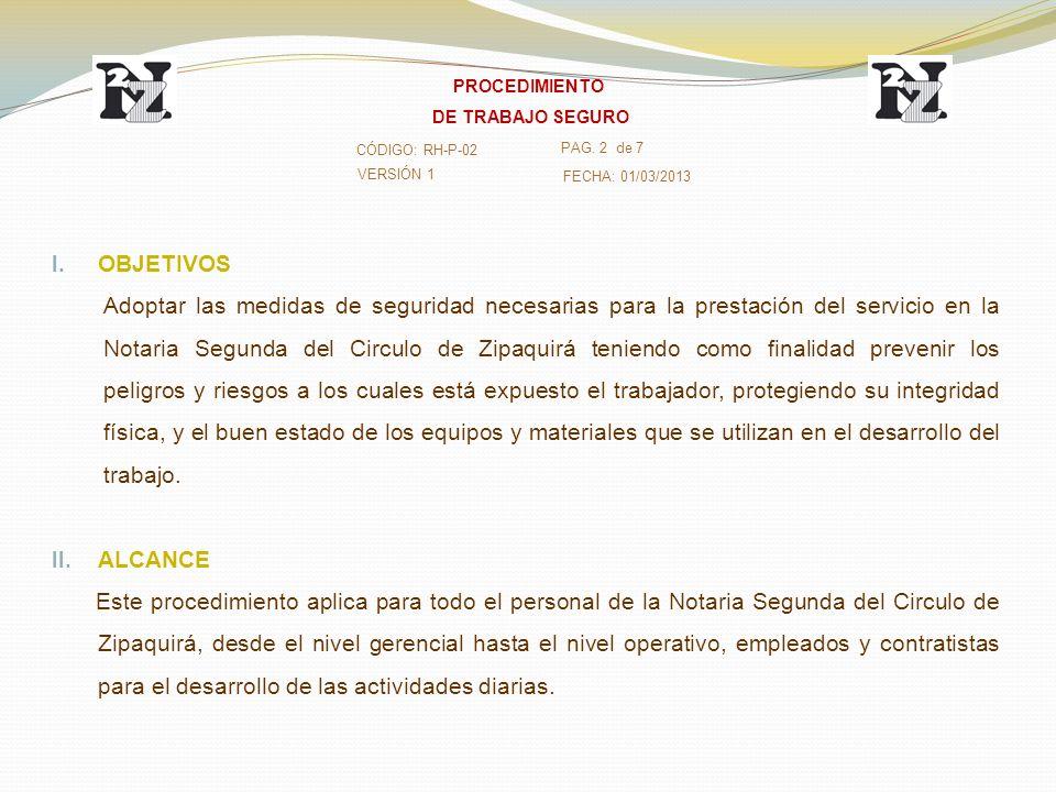 PROCEDIMIENTO DE TRABAJO SEGURO. CÓDIGO: RH-P-02. PAG. 2 de 7. VERSIÓN 1. FECHA: 01/03/2013. OBJETIVOS.