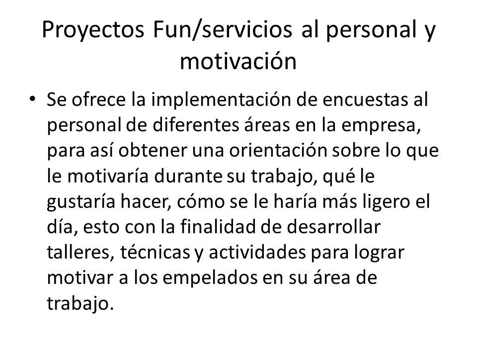 Proyectos Fun/servicios al personal y motivación