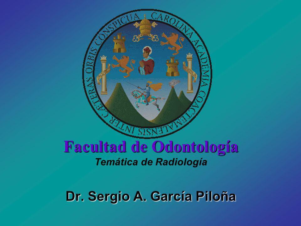 Facultad de Odontología Temática de Radiología Dr. Sergio A