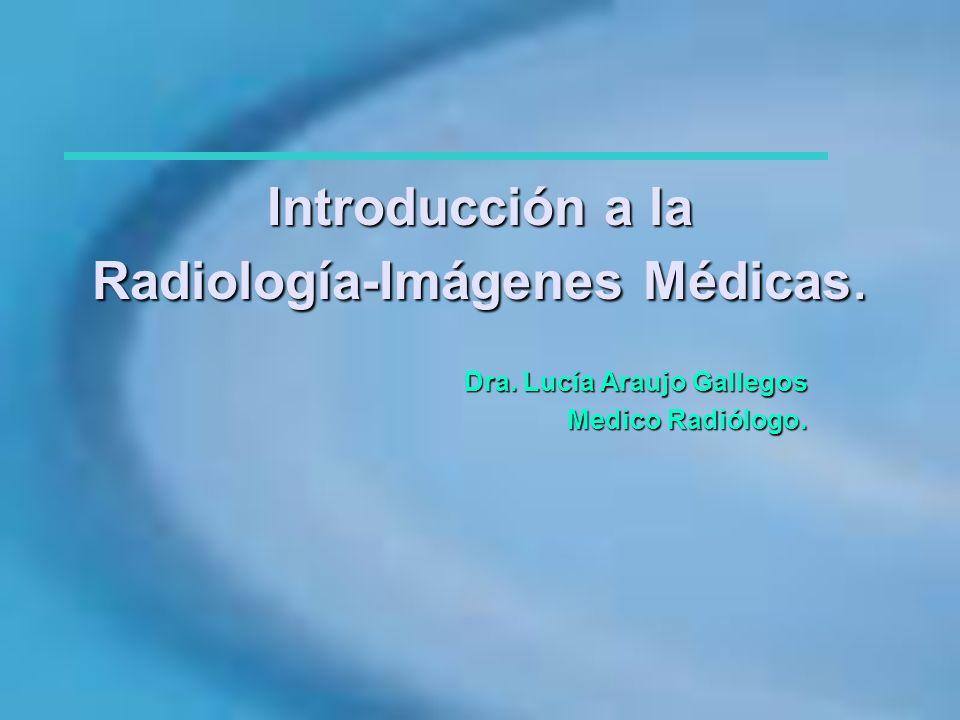 Introducción a la Radiología-Imágenes Médicas.