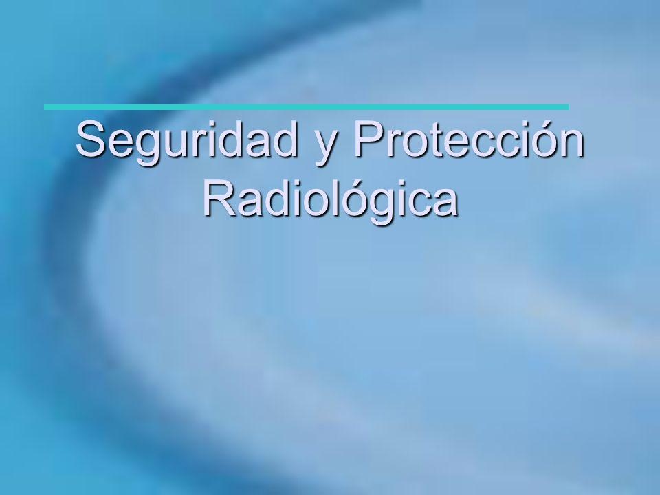 Seguridad y Protección Radiológica