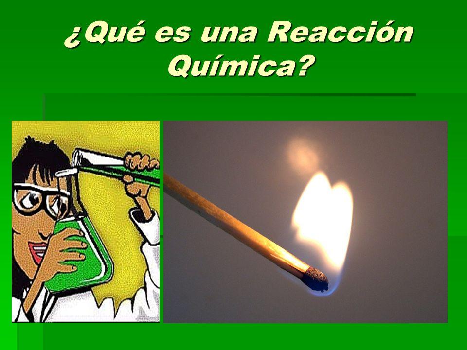 ¿Qué es una Reacción Química