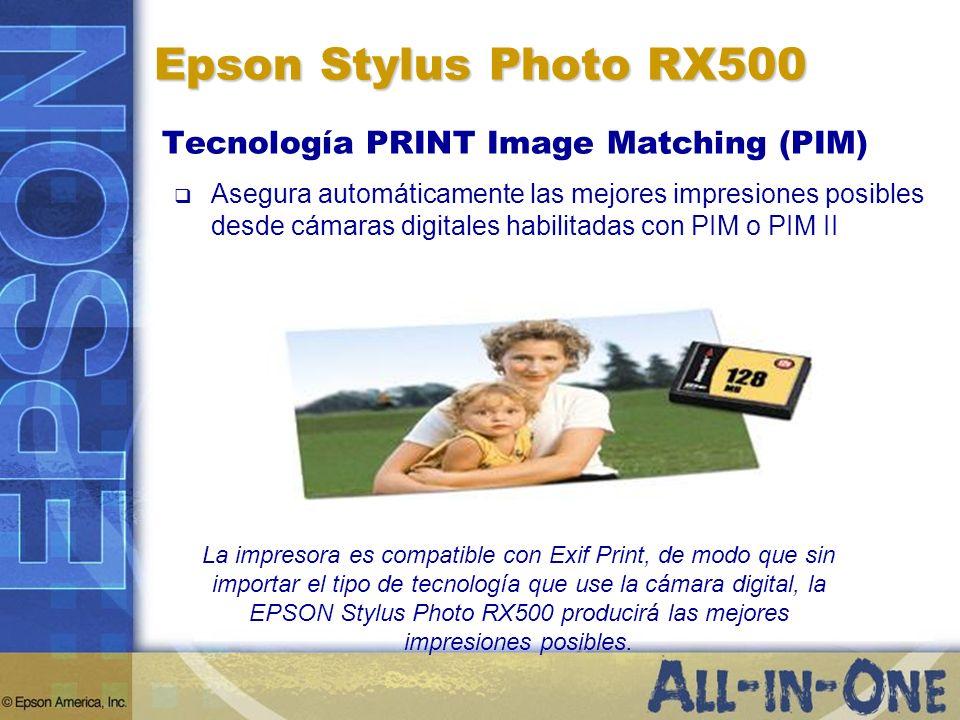 Epson Stylus Photo RX500 Tecnología PRINT Image Matching (PIM)