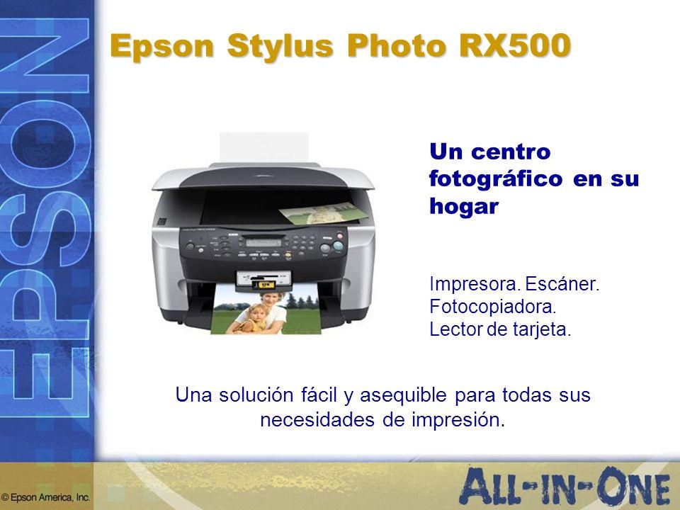 Epson Stylus Photo RX500 Un centro fotográfico en su hogar