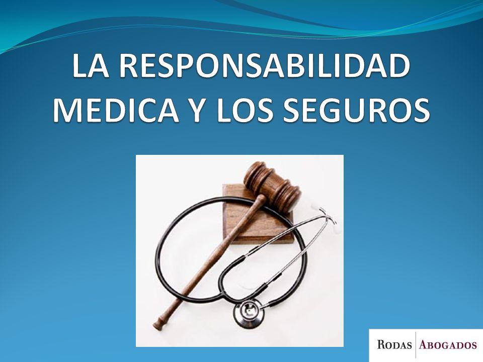 LA RESPONSABILIDAD MEDICA Y LOS SEGUROS