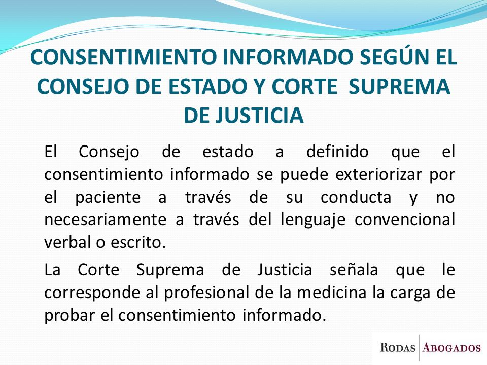 CONSENTIMIENTO INFORMADO SEGÚN EL CONSEJO DE ESTADO Y CORTE SUPREMA DE JUSTICIA