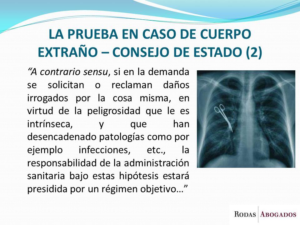LA PRUEBA EN CASO DE CUERPO EXTRAÑO – CONSEJO DE ESTADO (2)