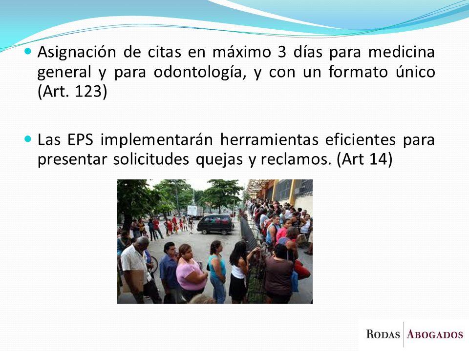 Asignación de citas en máximo 3 días para medicina general y para odontología, y con un formato único (Art. 123)