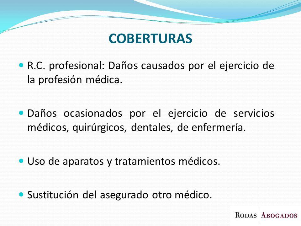 COBERTURAS R.C. profesional: Daños causados por el ejercicio de la profesión médica.