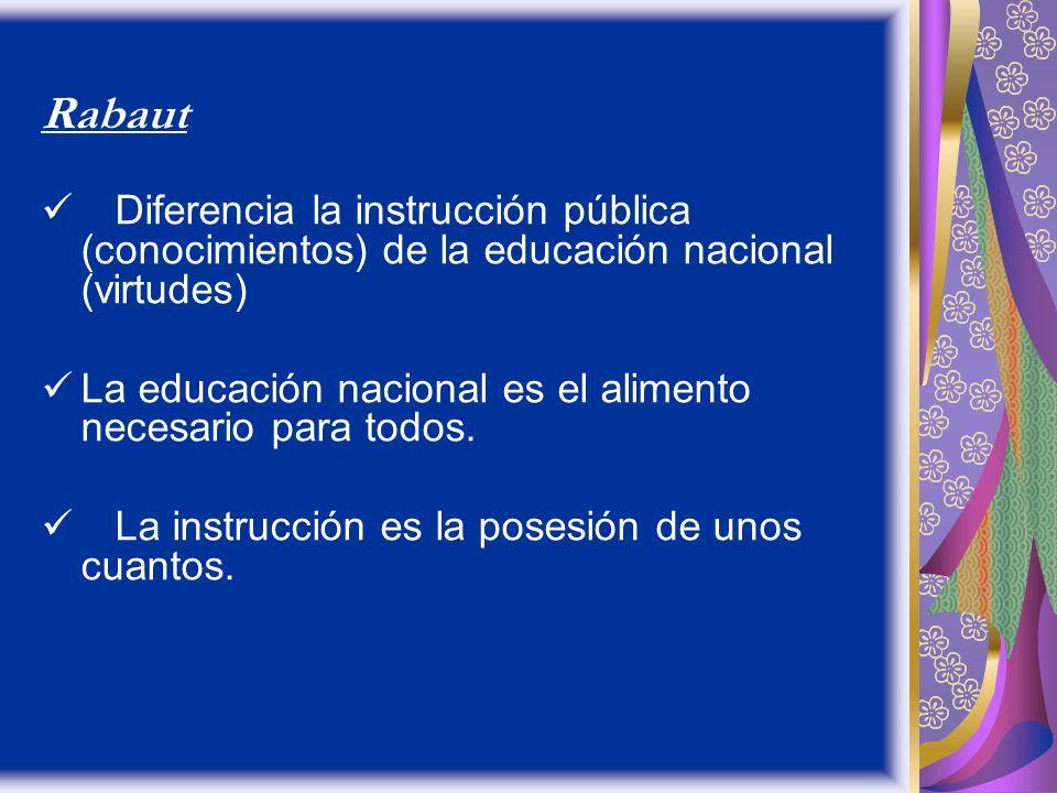 Rabaut Diferencia la instrucción pública (conocimientos) de la educación nacional (virtudes)