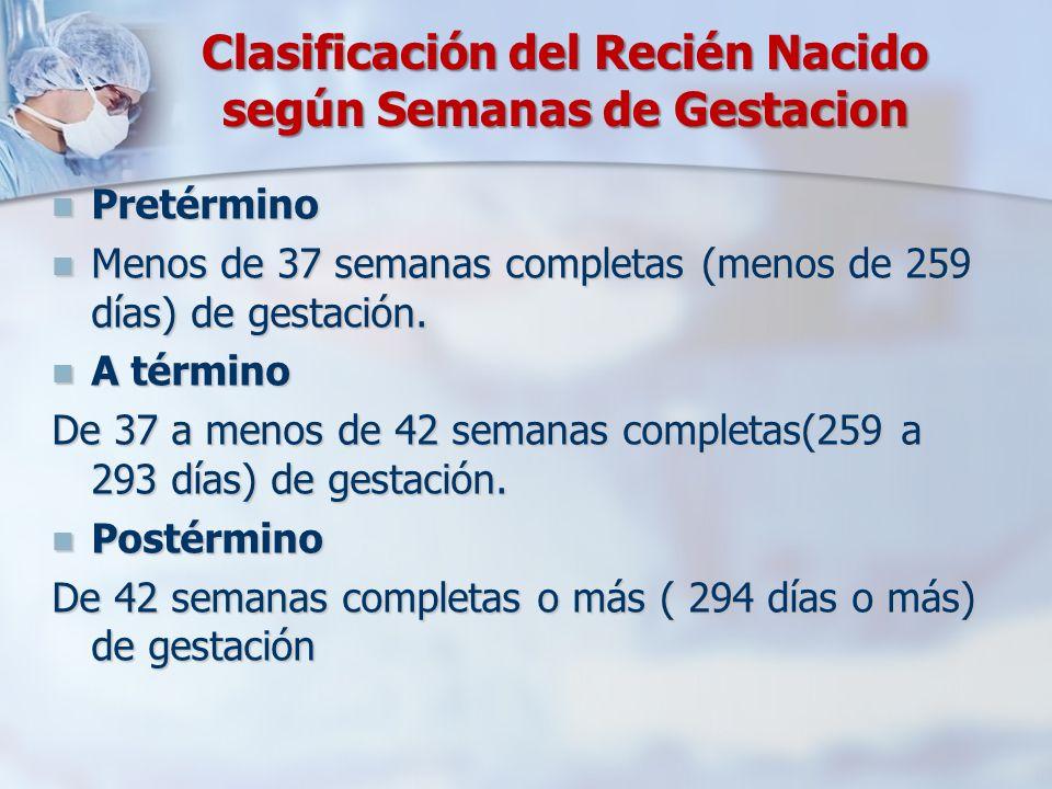 Clasificación del Recién Nacido según Semanas de Gestacion