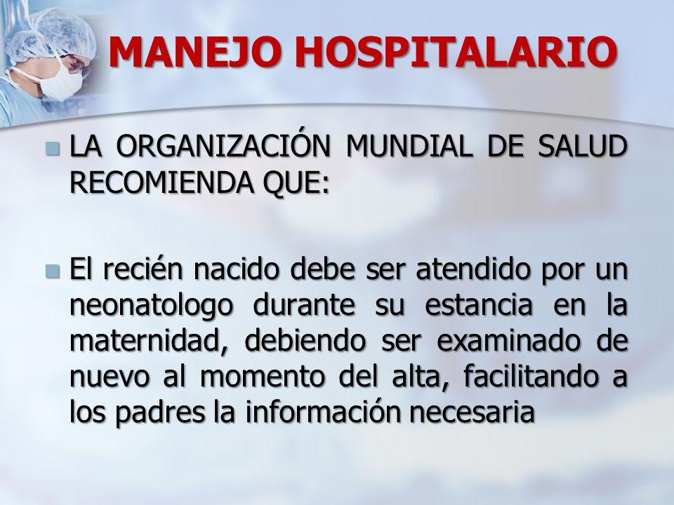 MANEJO HOSPITALARIO LA ORGANIZACIÓN MUNDIAL DE SALUD RECOMIENDA QUE: