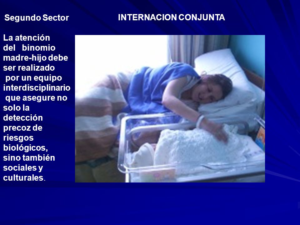 Segundo Sector La atención. del binomio. madre-hijo debe ser realizado. por un equipo interdisciplinario.