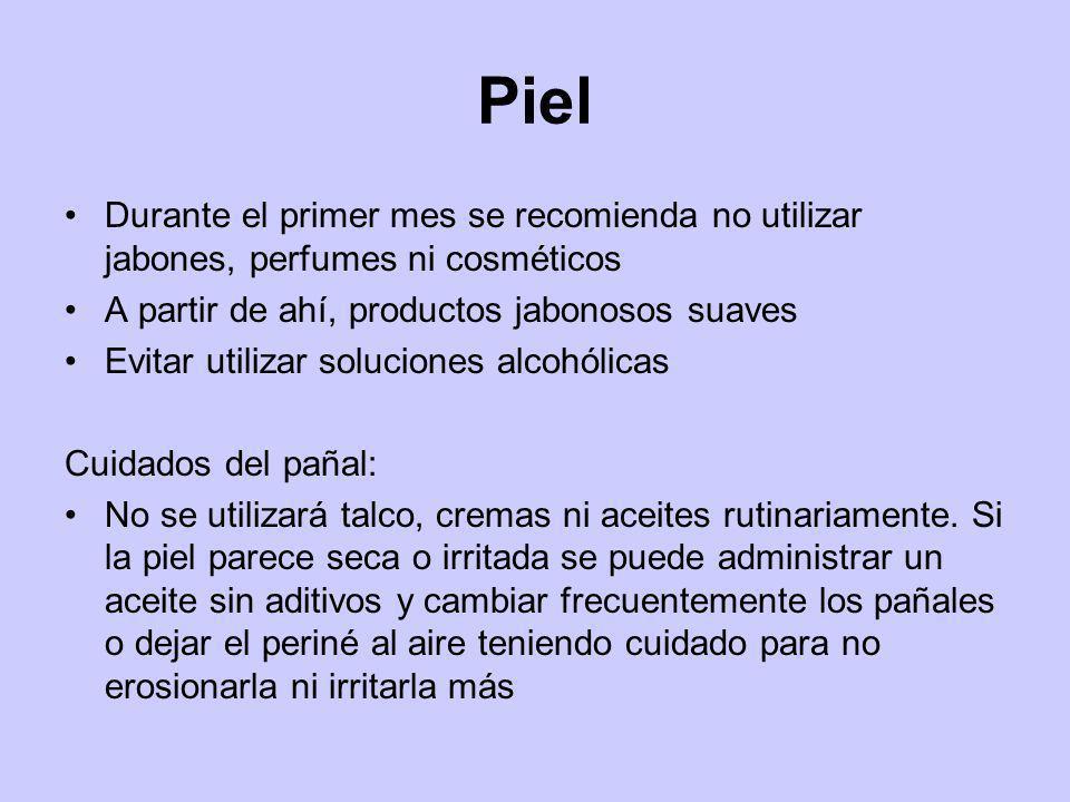 Piel Durante el primer mes se recomienda no utilizar jabones, perfumes ni cosméticos. A partir de ahí, productos jabonosos suaves.