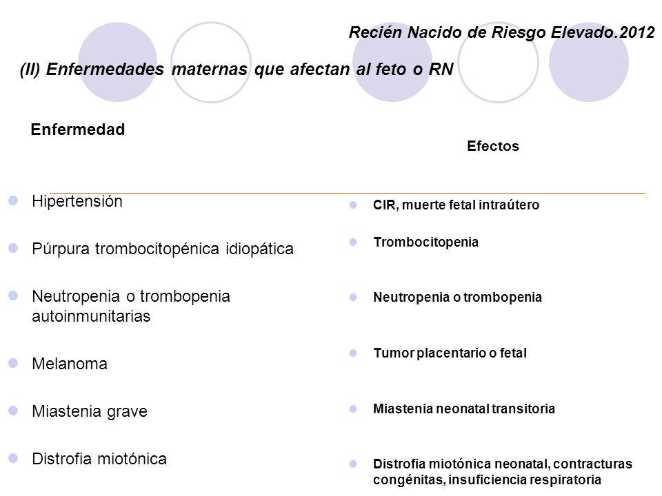 (II) Enfermedades maternas que afectan al feto o RN