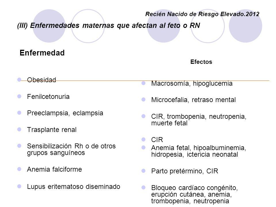 (III) Enfermedades maternas que afectan al feto o RN