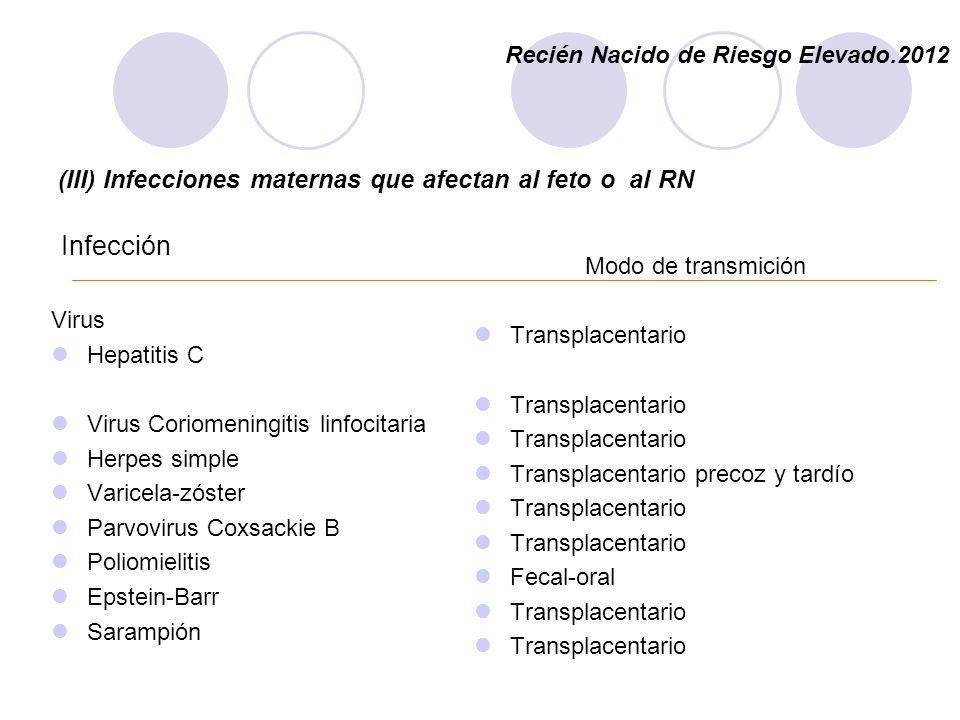 (III) Infecciones maternas que afectan al feto o al RN