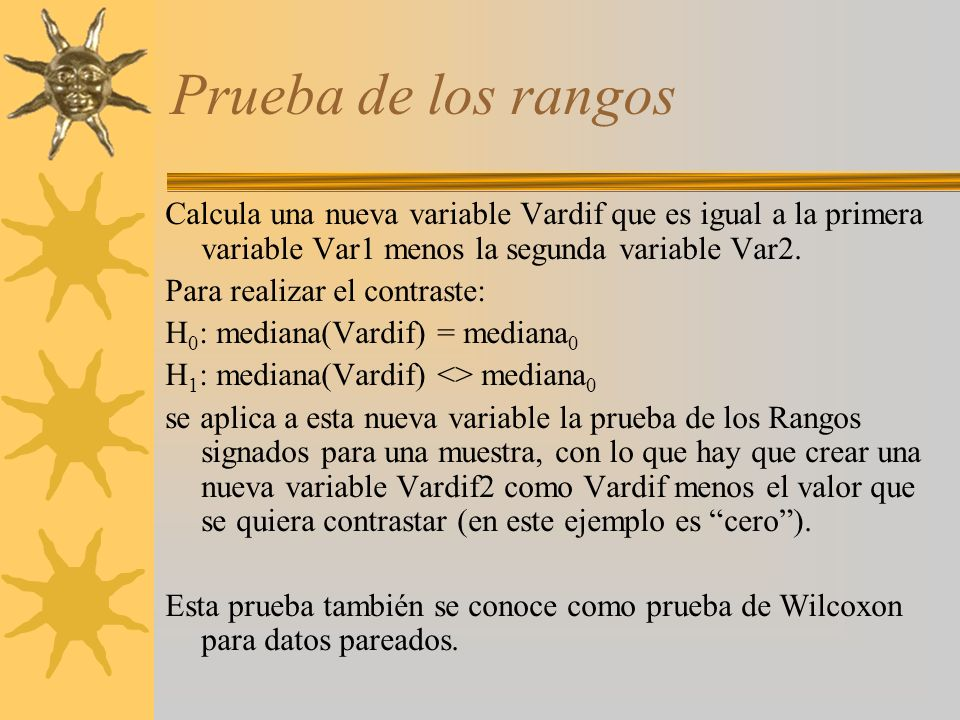 Prueba de los rangos Calcula una nueva variable Vardif que es igual a la primera variable Var1 menos la segunda variable Var2.
