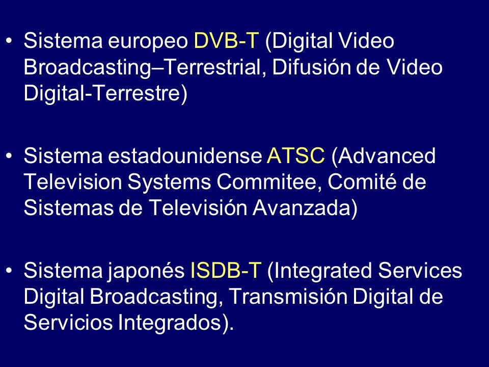 Sistema europeo DVB-T (Digital Video Broadcasting–Terrestrial, Difusión de Video Digital-Terrestre)