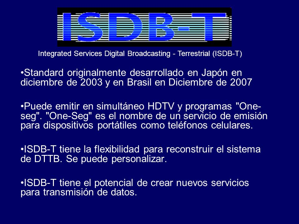 Integrated Services Digital Broadcasting - Terrestrial (ISDB-T)
