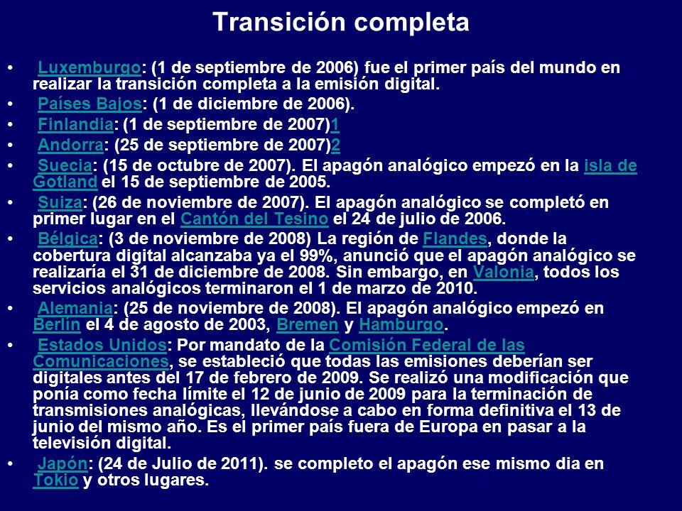 Transición completa Luxemburgo: (1 de septiembre de 2006) fue el primer país del mundo en realizar la transición completa a la emisión digital.