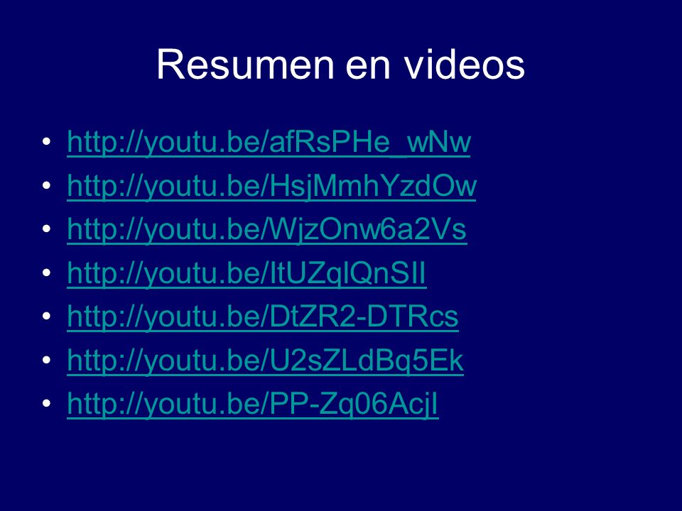 Resumen en videos http://youtu.be/afRsPHe_wNw