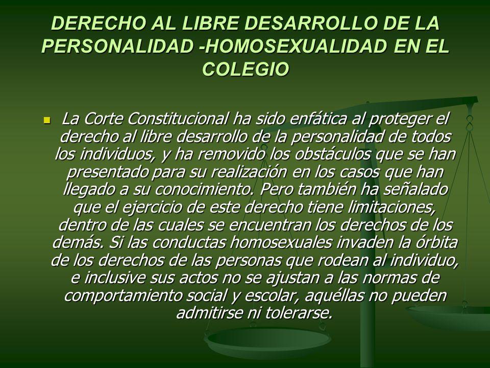 DERECHO AL LIBRE DESARROLLO DE LA PERSONALIDAD -HOMOSEXUALIDAD EN EL COLEGIO