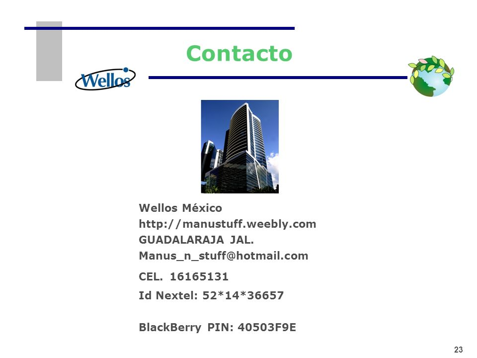 Contacto Wellos México http://manustuff.weebly.com GUADALARAJA JAL.