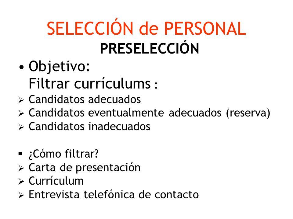 SELECCIÓN de PERSONAL PRESELECCIÓN Objetivo: Filtrar currículums :