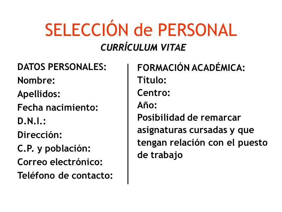 SELECCIÓN de PERSONAL DATOS PERSONALES: Nombre: CURRÍCULUM VITAE