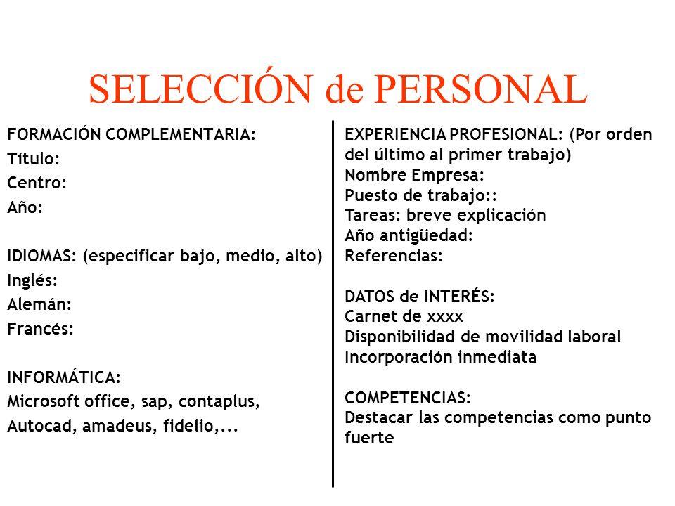 SELECCIÓN de PERSONAL FORMACIÓN COMPLEMENTARIA: Título: Centro: Año: