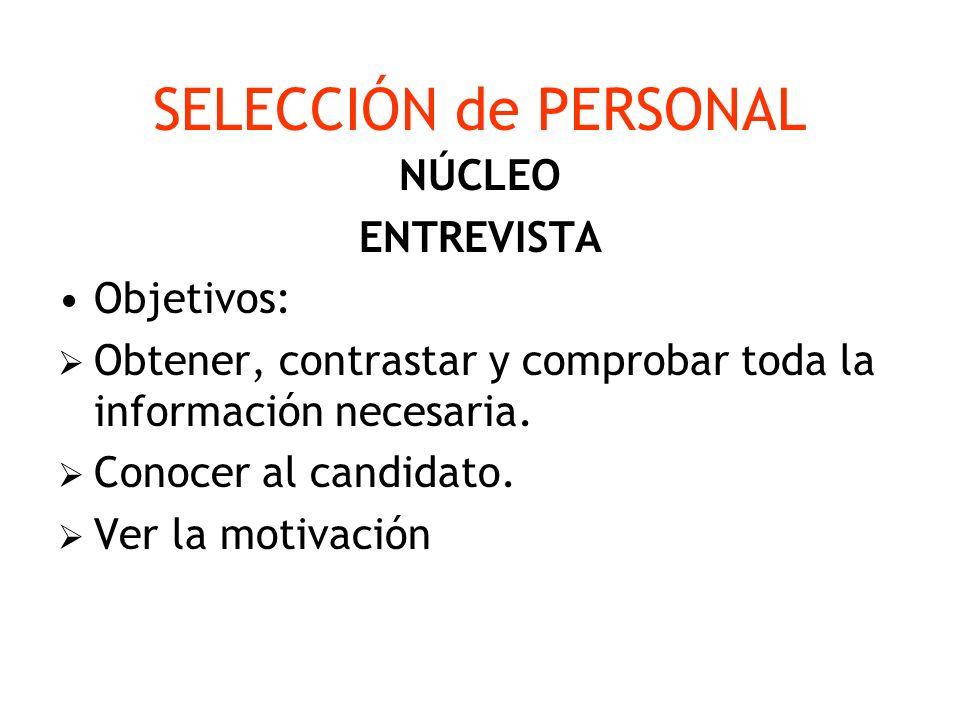 SELECCIÓN de PERSONAL NÚCLEO ENTREVISTA Objetivos: