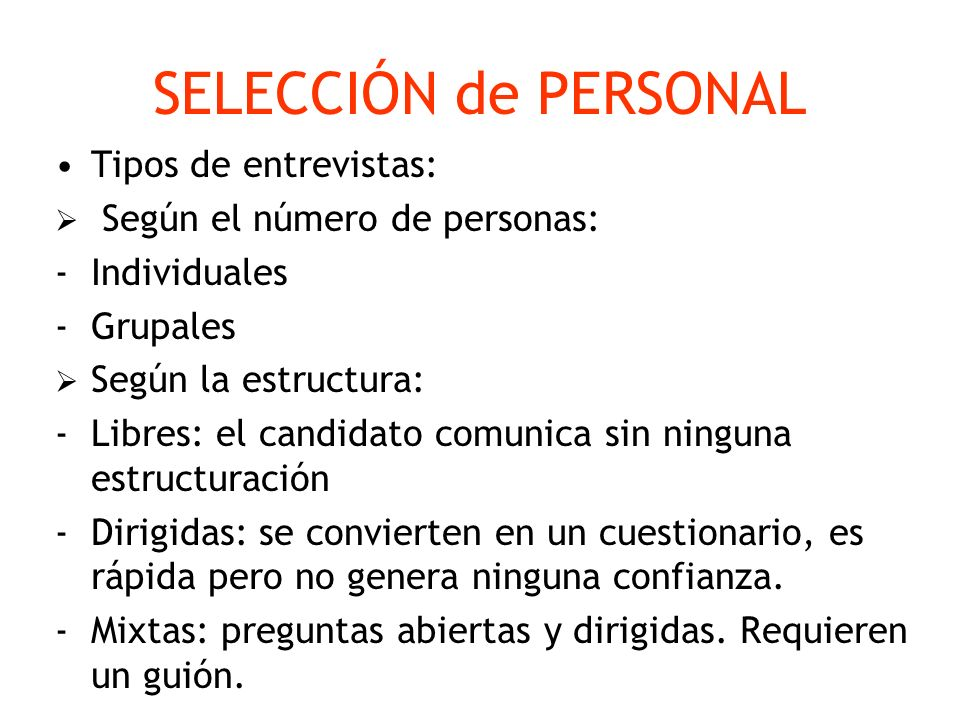 SELECCIÓN de PERSONAL Tipos de entrevistas: