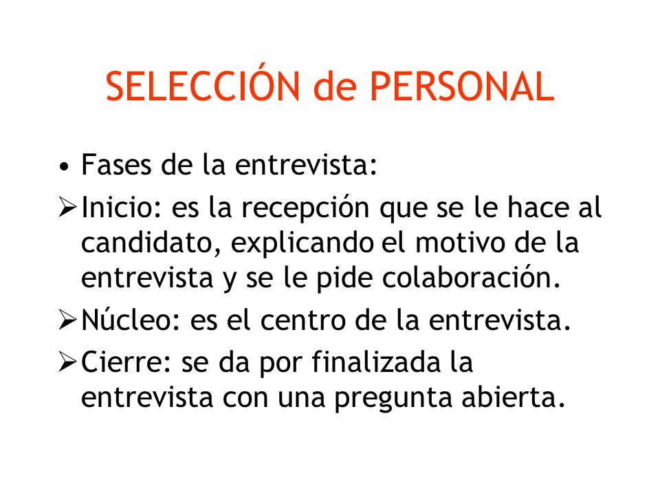 SELECCIÓN de PERSONAL Fases de la entrevista: