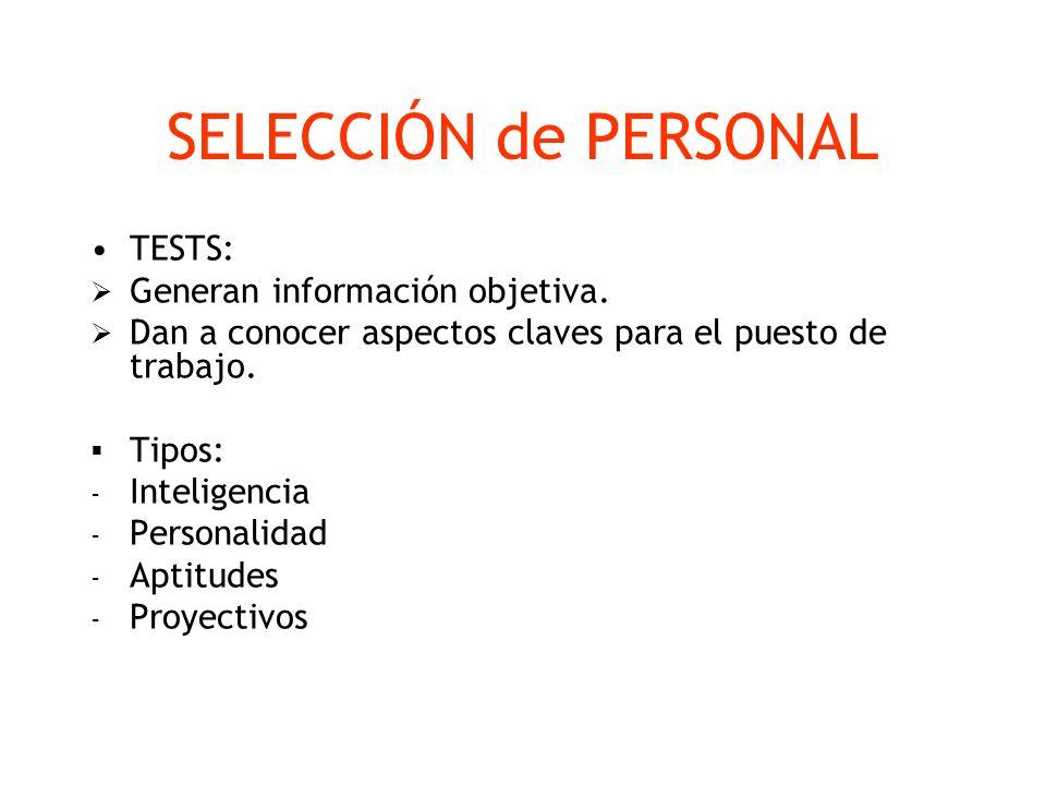 SELECCIÓN de PERSONAL TESTS: Generan información objetiva.